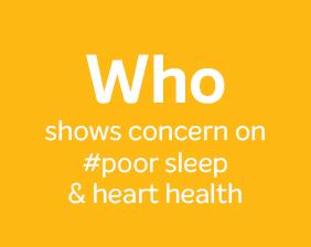 WHO shows concern on #poor sleep & heart health