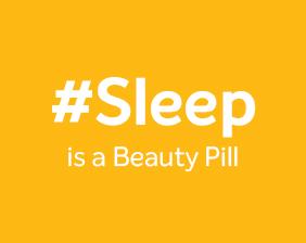 Sleep is a beauty Pill