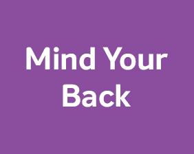 Mind your Back